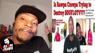 Why Would RAWPA CRAWPA Want to Destroy SOUFLOTV ?