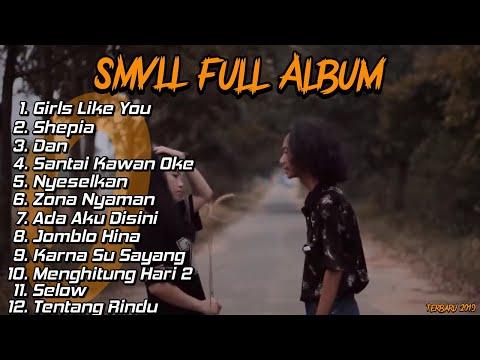 Girls Like You -  SMVLL Full Album Terbaru 2019