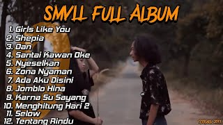 Girls Like You -  SMVLL Full Album Terbaru 2019