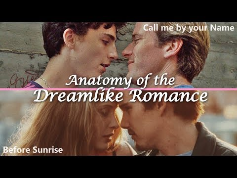 Anatomy of the Dreamlike Romance – Call Me By Your Name vs. Before Sunrise