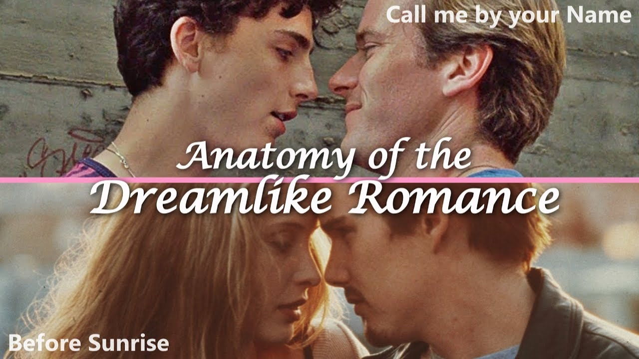 Anatomy of the Dreamlike Romance – Call Me By Your Name vs. Before ...