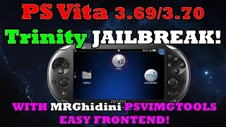 PS Vita 3.69 & 3.70! TRINITY JAILBREAK by The Flow! With PSVIMGTOOLS Easy FrontEnd!