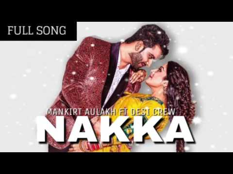 Nakka (FULL SONG) Mankirt Aulakh | Latest...