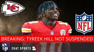 BREAKING: Kansas City Chiefs WR Tyreek Hill Will NOT Be Suspended By NFL For Domestic Violence Case
