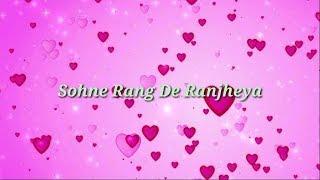 | Sohne rang de ranjheya |30 seconds whatsapp status video