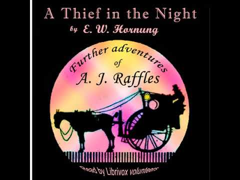 A Thief in the Night - Version 2 by E. W. HORNUNG read by Various | Full Audio Book Mp3