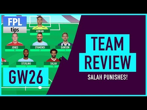 GAMEWEEK 26: TEAM REVIEW   Salah Punishes Again!   Fantasy Premier League 2017/18
