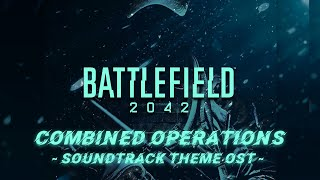 BATTLEFIELD 2042 - Combined Operations - Main Theme OST
