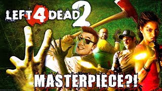 Why Is Left 4 Dead 2 A Masterpiece?!