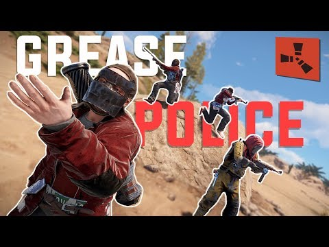 This is how the GREASE POLICE play RUST