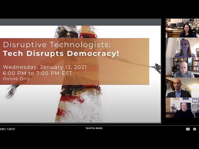 Webinar: Tech Disrupts Democracy January 13, 2021