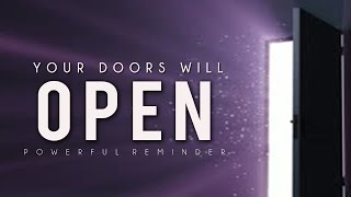 Your Doors Will Open! ᴴᴰ - Powerful Reminder