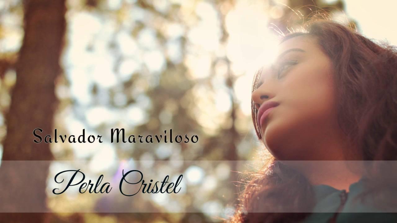 Salvador Maravilloso | Perla Cristel