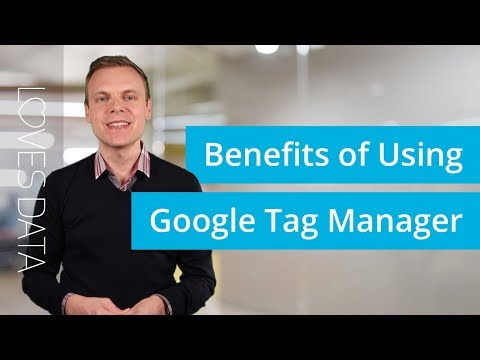 Back To Basics Benefits Of Using Google Tag Manager
