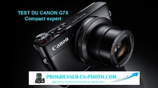 test canon g7x compact expert par progresser en photo