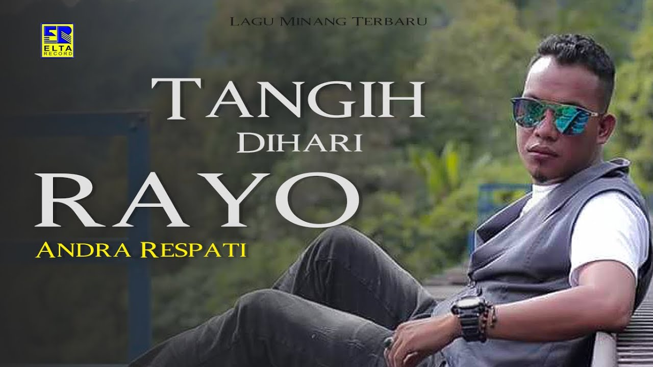 Andra Respati - Tangih Di Hari Rayo Cipt Andra Respati Official Music Video Lagu Minang - YouTube