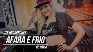 Afara E Frig (8D AUDIO) 🎧 | Best 8D Audio Song || 8D Muzik