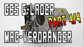 G65 G-Lader Magnesium Verdränger - Prototyp - Part 4/4 | G65-LADER.DE