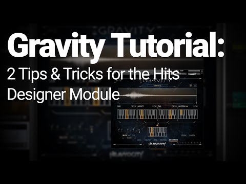 Gravity Tutorial: 2 Tips & Tricks for the Hits Designer Module