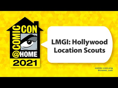 LMGI: Hollywood Location Scouts | Comic-Con@Home 2021