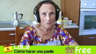 Idiotizer Free Demo: Lola - How to cook paella / Cómo hacer una paella