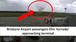 Brisbane Airport passengers film 'tornado' approaching terminal Top 10 Video