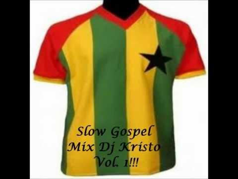 Slow Gospel Mix 2012 By Dj Kristo!!! Vol 1