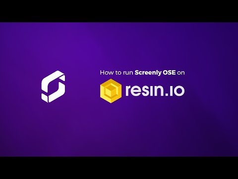 How to run Screenly OSE on resin.io