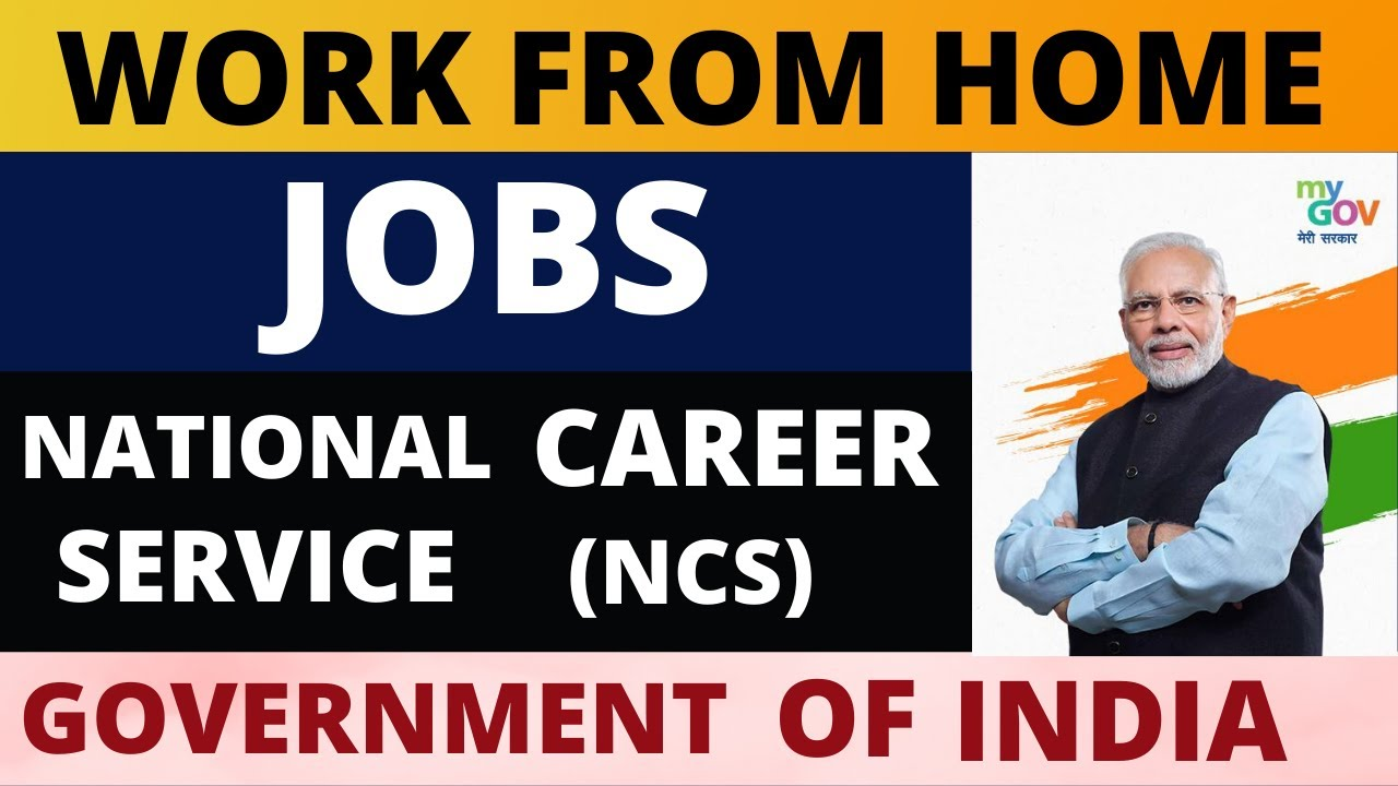 Work From Home Jobs By Govt. Of India 12   Apply for Job On National  Career Service NCS Online