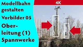 4K: Vorbilder 05: Oberleitung (1) – Spannwerke (Spur Z, Spur N, TT, H0, Spur 0, Spur 1)