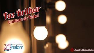 Musical Faz Brilhar | Cantata Natal 2019