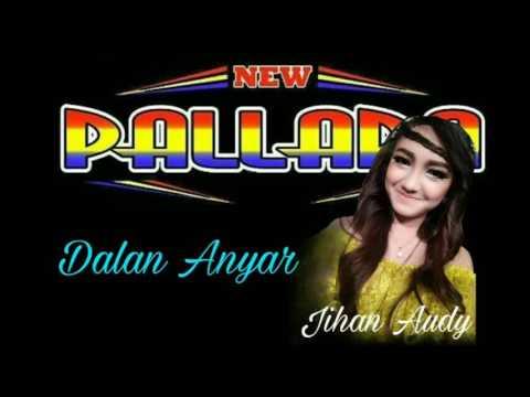 Dalan Anyar New Pallapa Jihan Audy