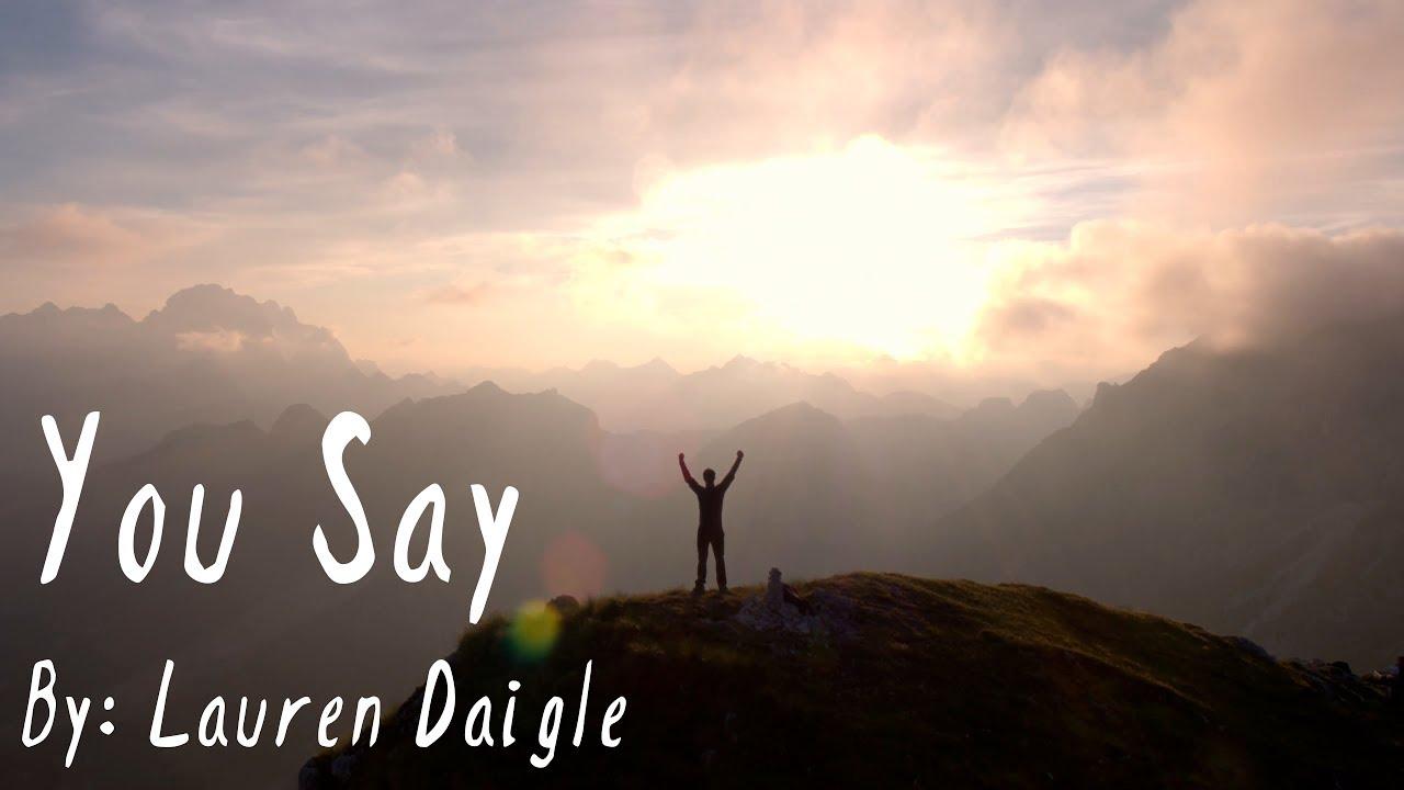 Lauren Daigle - You Say Lyric Video - YouTube