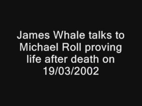 James Whale - Michael Roll (19/03/2002) The Proof of Life After Death