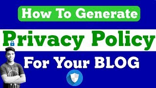 How To Generate Privacy Policy For Your BLOG
