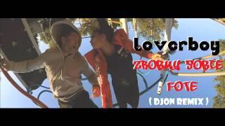 loverboy zrbmy sobie fotę djon remix disco polo nowość