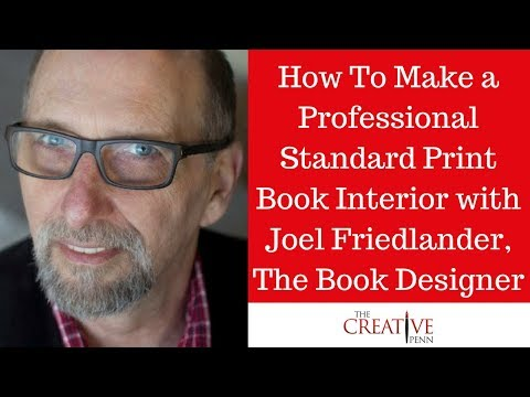 How To Make A Professional Standard Print Book Interior With Joel Friedlander, The Book Designer