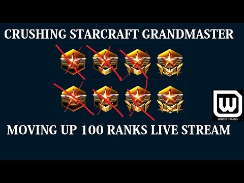 CRUSHING Starcraft Grandmasters with Full LIVE Commentary. Moving up 100 Ranks 12W 1L