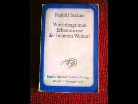 Rudolf Steiner: 1. Wie erlangt man Erkenntnisse der höheren Welten? - 1. Bedingungen