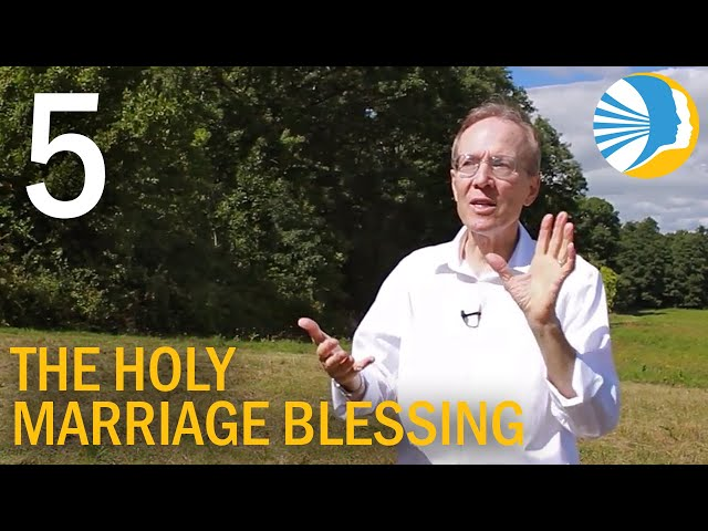 The Holy Marriage Blessing - Part 5