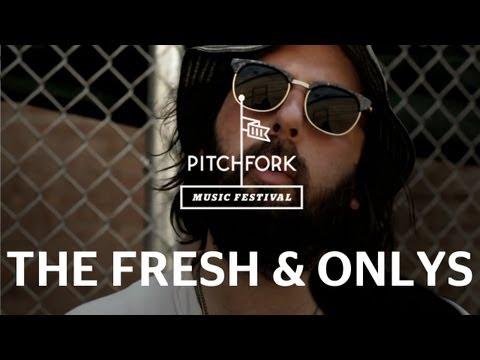 The Fresh & Onlys - Do You Believe In Destiny - Pitchfork Music Festival