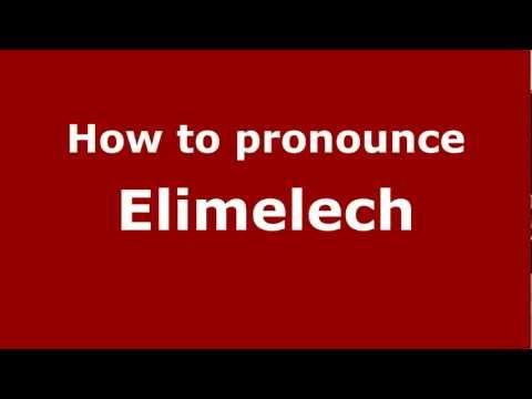 How to Pronounce Elimelech - PronounceNames.com