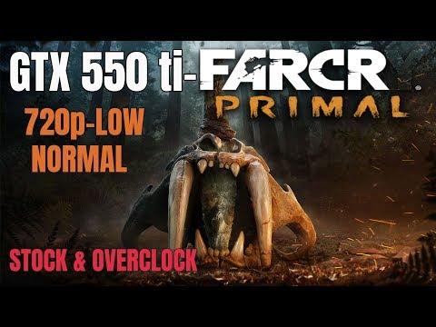 GTX 550 ti / Far Cry Primal / 720p-LOW - NORMAL |