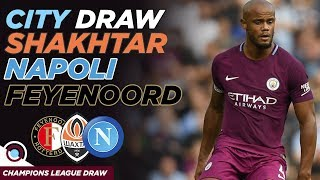 Man City get Shakhtar Donetsk, Napoli & Feyenoord | CHAMPIONS LEAGUE DRAW REACTION