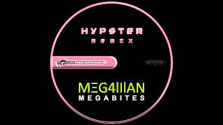 """Megabites"" Hypster Remix *Official HD*"