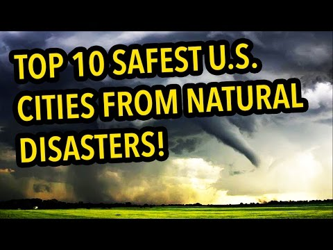 Top 10 SAFEST U.S. Cities From Natural Disasters
