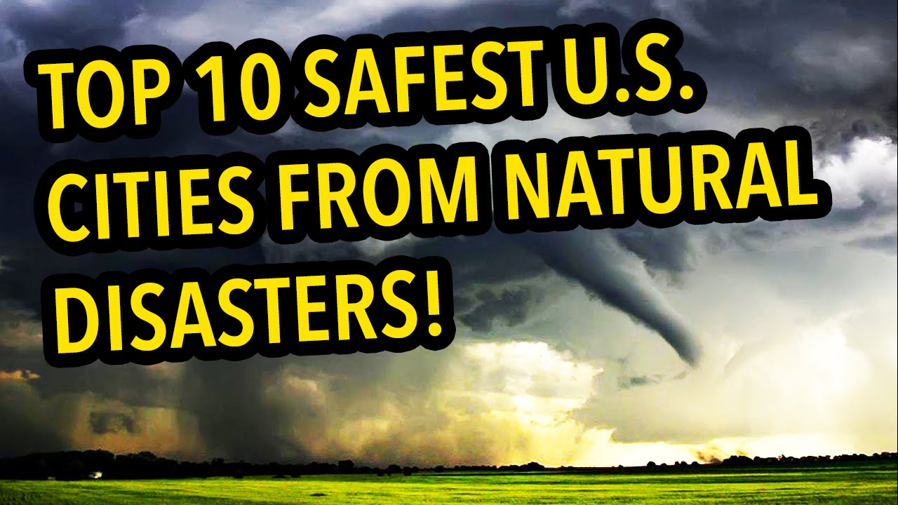 Top 10 safest u s cities from natural disasters youtube for Top ten cities in the us