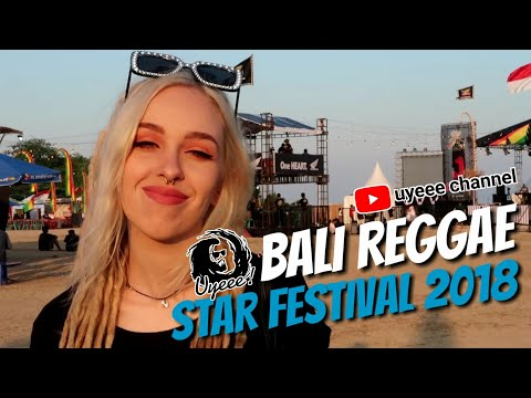 Day 1 at BALI REGGAE STAR FESTIVAL 2018 | UYEEE CHANNEL VLOG