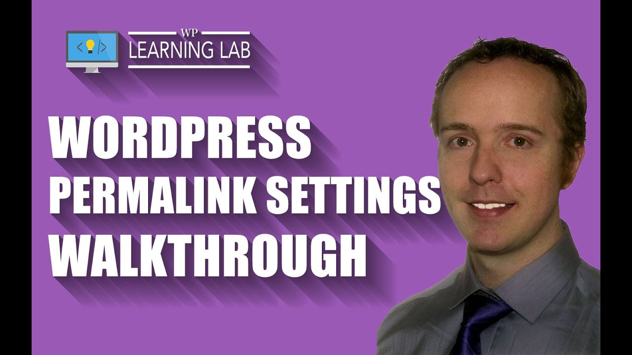 WordPress Permalink Settings Walkthrough – What Are Permalinks? | WP Learning Lab