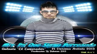 Mix Pa Que Sigan Perreando Galante El Emperador & Varios Artistas Prod. Dj Bekman.mp4